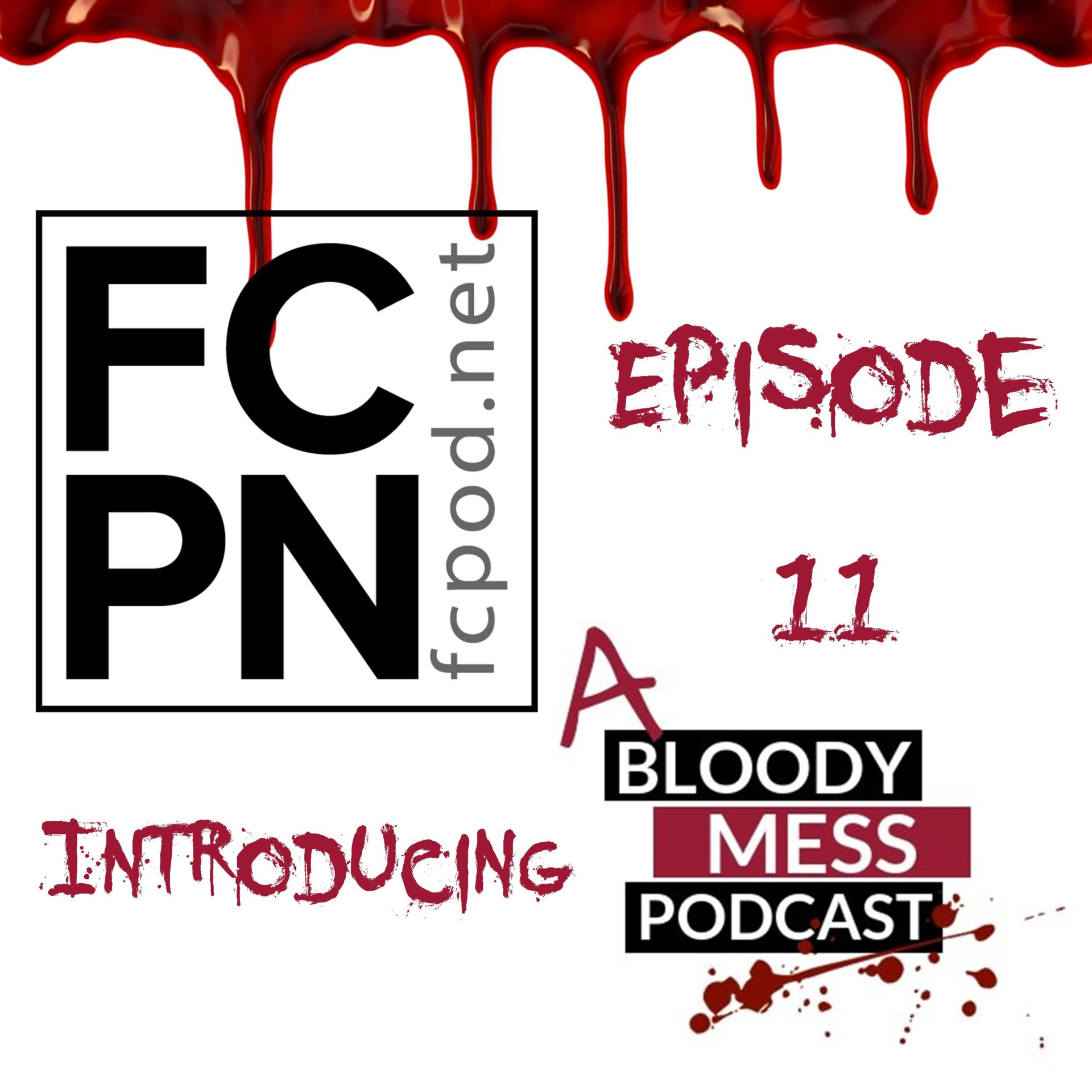 Episode 11 – Introducing… A Bloody Mess Podcast