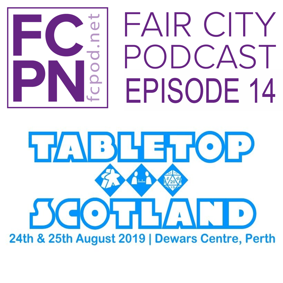 Episode 14 – Tabletop Scotland 2019