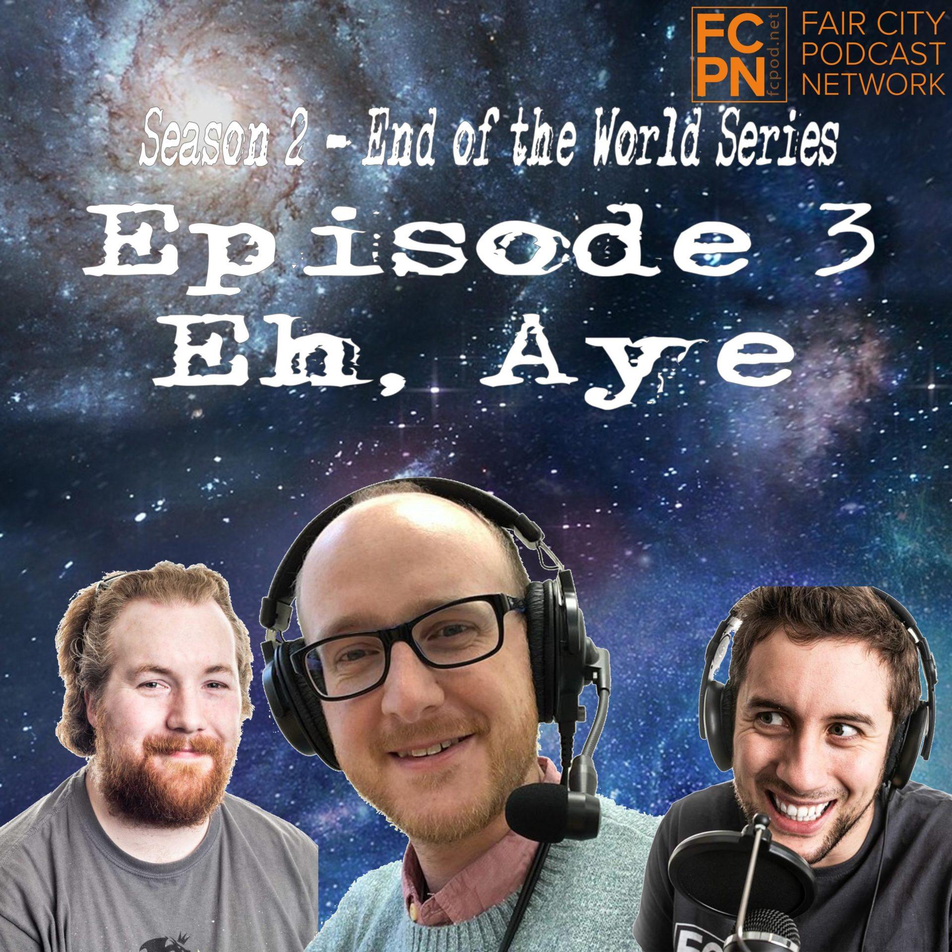 Season 2 Episode 3 – Eh, Aye