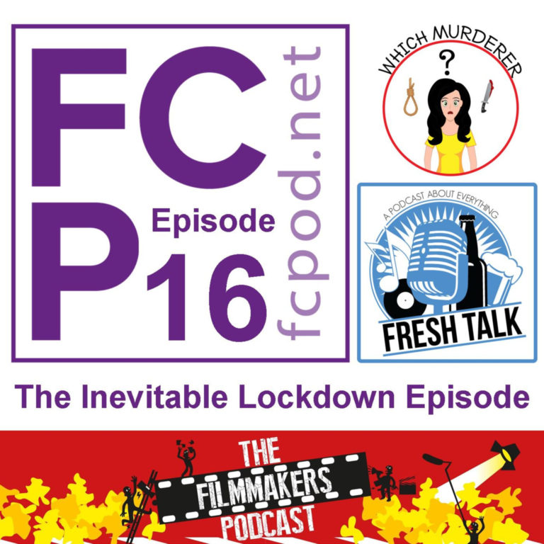 FC Podcast Episode 16 – The Inevitable Lockdown Episode